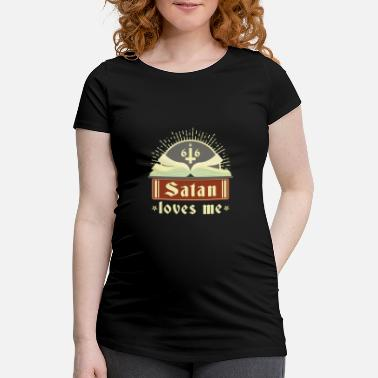 Religion Satanic Bible Satan Loves Me Pentagram 666 Atheist - Maternity T-Shirt