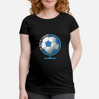 Globe Football Gift Globe World Soccer Fan Kicking - Maternity T-Shirt