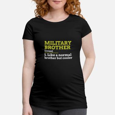 Military Military Brother - Maternity T-Shirt