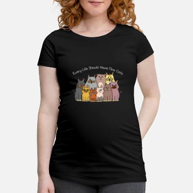 Every life beautiful cats love gift kittens - Maternity T-Shirt