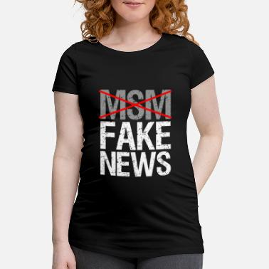 Fake Msm Is Fake News - Maternity T-Shirt