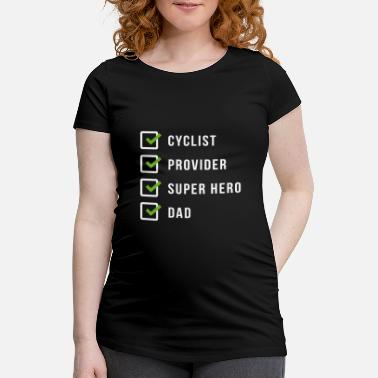 Cycling Cyclist Father Dad Funny Papa Bikes Cycling Cool - Maternity T-Shirt