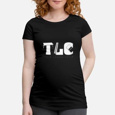 Tlc TLC Wrestling Match Gift Tables Ladders Chairs - Maternity T-Shirt