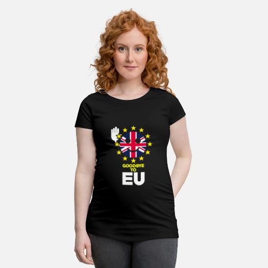 Brexit T-Shirts - Goodbye to eu - Maternity T-Shirt black