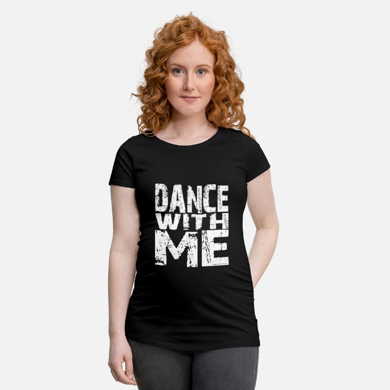 Me T-Shirts - Dance with me - Maternity T-Shirt black