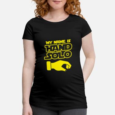 Solo My name is hand solo - Maternity T-Shirt
