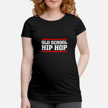 Hiphop Old School Old School Hiphop - T-shirt de grossesse