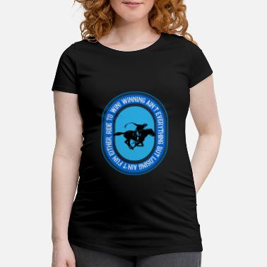 Cowboy Ride to win, riding to win - Maternity T-Shirt