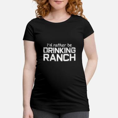 Ranch Ranch shirts - Maternity T-Shirt
