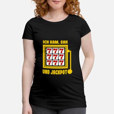 Screening I came, saw and win Jackpot Casino Spielo Sayings - Maternity T-Shirt