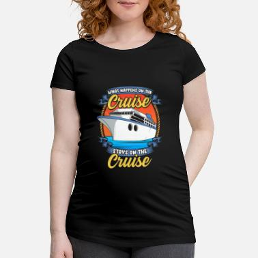 Nautical What Happens On The Cruise Stays On The Cruise Pun - Maternity T-Shirt