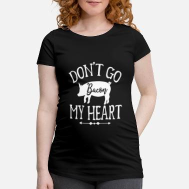 Restaurant Don't Go My Heart - Maternity T-Shirt