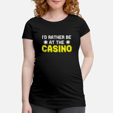 Casino Casino - Maternity T-Shirt