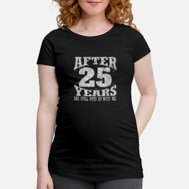 Silver Silver Anniversary After 25 Years She Still Puts - Maternity T-Shirt