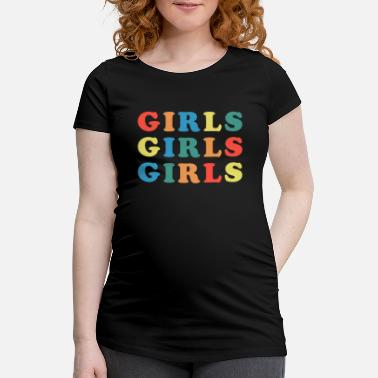 Girlie Girls Girls Girls Feminist Quote - T-shirt de grossesse