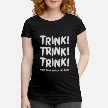 Drinks drinking drink drinking beer - Women's Pregnancy T-Shirt