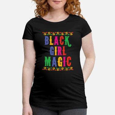 Girl Black Queen for Women Black Girl Magic - Maternity T-Shirt