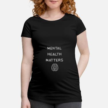 Depressed Depression - Mental Health Matters - Maternity T-Shirt