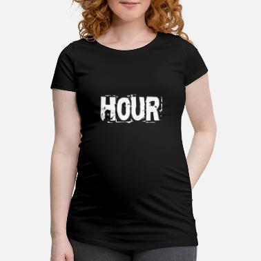 Hour Hour / hour - Maternity T-Shirt