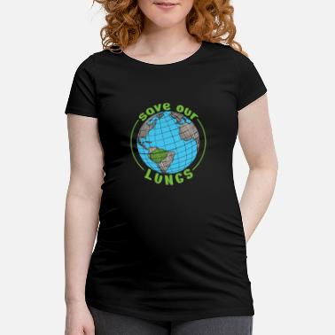 Nuclear Save Our Lung Shirt Environmental Climate Change - Maternity T-Shirt