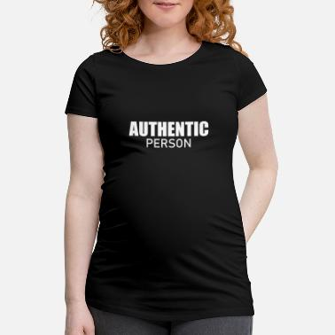 Person Authentic person - Authentische Person - Schwangerschafts-T-Shirt