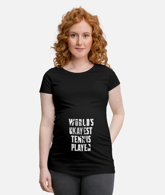 Tennis Player T-Shirts - Worlds Okayest Tennis Player - Maternity T-Shirt black