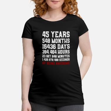 Awesome 45 Years of Being awesome gift 45th birthday - Maternity T-Shirt