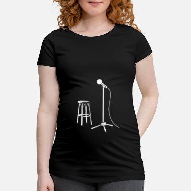 Stand Up Comedy Stand Up Comedy T-Shirt Gift Comedian - Maternity T-Shirt