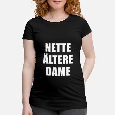 Older Nice older lady - Maternity T-Shirt