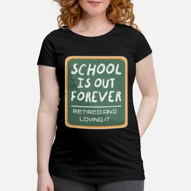 Forever Teacher School Is Out Forever Funny Blackboard - Maternity T-Shirt