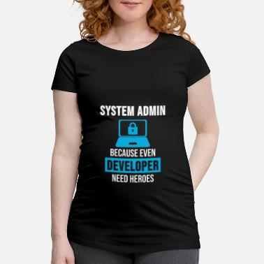 System System Admin Administrator Programming Gift - Maternity T-Shirt