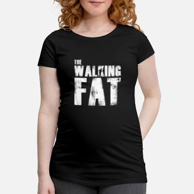 Fat Fat fat gift for fat - Maternity T-Shirt