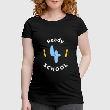 Ready for school schoolchild back to school - Women's Pregnancy T-Shirt