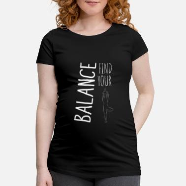 Find Your Balance - Maternity T-Shirt