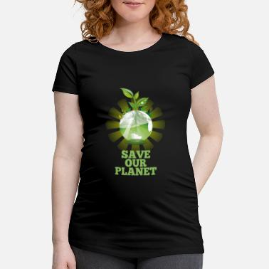 Planet Save our planet - Maternity T-Shirt
