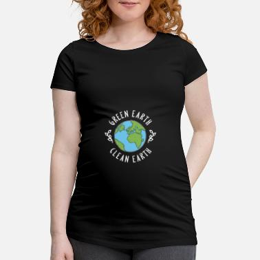 Clean Earth Green Earth Clean Earth 2020 Climate Mother Planet - Maternity T-Shirt