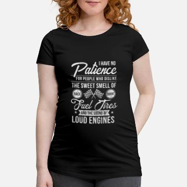 Burnt Funny Drag Racing No Patience Race Fuel Burnt - Maternity T-Shirt
