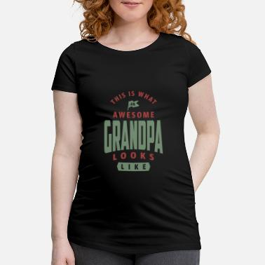 This Is What An Awesome Pops Looks Like Awesome Grandpa - Maternity T-Shirt