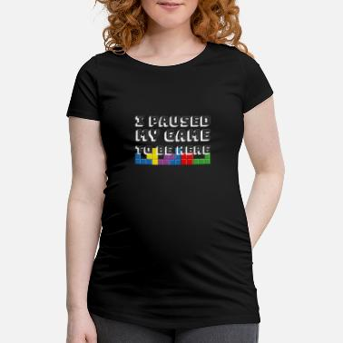 Game I Paused My Game To Play Here Gaming Gambling Game - Maternity T-Shirt