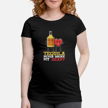 Roast Tequila never broke my heart saying - Maternity T-Shirt