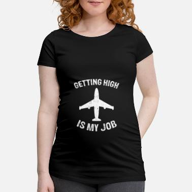 High Fliers Getting High I pilot plane flier flying - Maternity T-Shirt