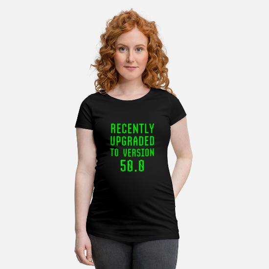 Robot T-Shirts - Recently Upgraded To Version 50.0 50th Birthday - Maternity T-Shirt black