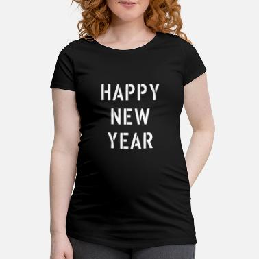 Happy New Year Happy New Year 2019 - Frauen Schwangerschafts-T-Shirt