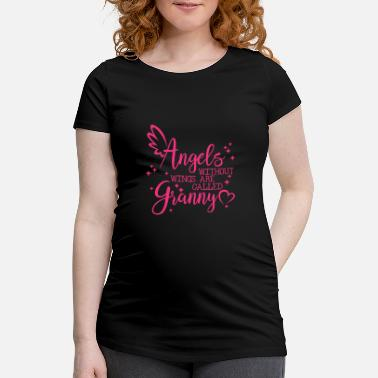 Granny Angels without Wings are called Granny - Zwangerschaps T-shirt