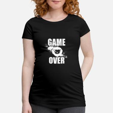 Game Over Gamer - Game Over - Schwangerschafts-T-Shirt
