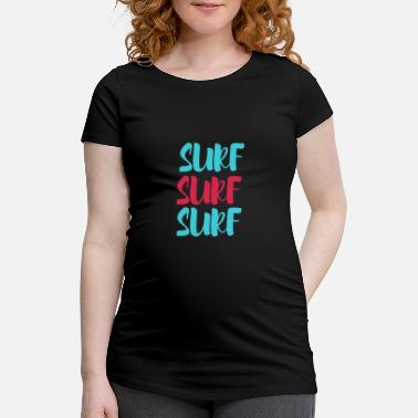 Surfing surf surf surf - Maternity T-Shirt
