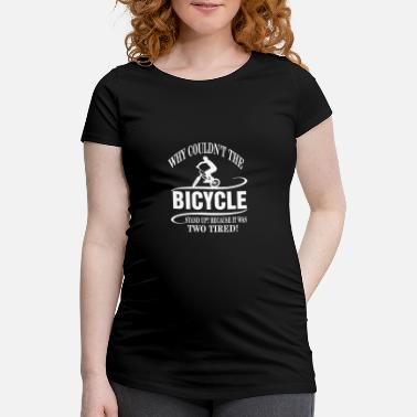 Funny Bicycle Quotes why couln`t the bicycle .... - Maternity T-Shirt