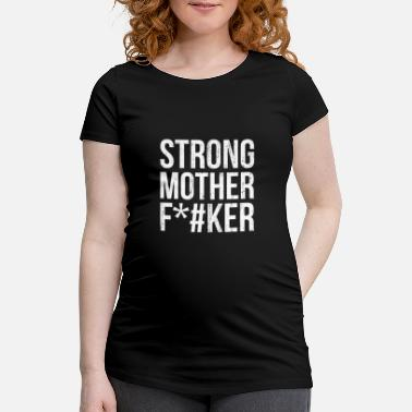 Helm Strong Mother F*cker Fitness gym Workout Geschenk - Schwangerschafts-T-Shirt