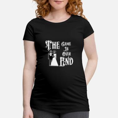End Game Just Married The End Game Is Over - Maternity T-Shirt