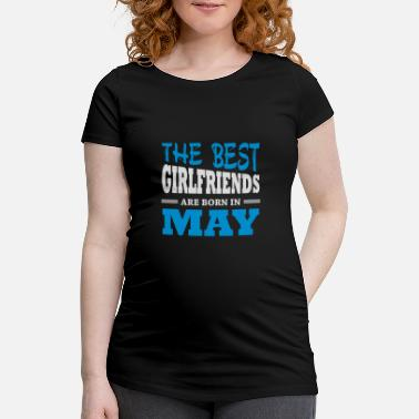 Girlfriends The best girlfriends are born in may - Women's Pregnancy T-Shirt